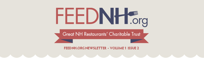 FEEDNH.org Newsletter - Volume 1 Issue 2 - Great NH Restaurants' Charitable Trust